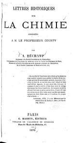 Lettres historiques sur la chimie adressees a M. le professeur Courty