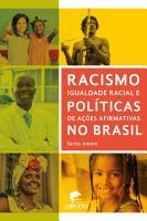Racismo  igualdade racial e pol  ticas de a    es afirmativas no Brasil PDF