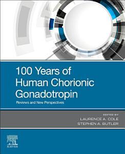 100 Years of Human Chorionic Gonadotropin