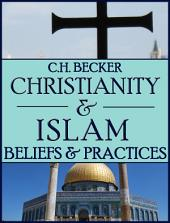 Christianity and Islam: Comparative Analysis of Beliefs and Practices