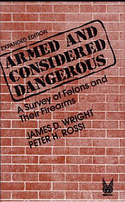 Armed and Considered Dangerous