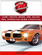 Csr Classics Game Cheats, Mods, Apk, Hacks Tips, Download Guide Unofficial