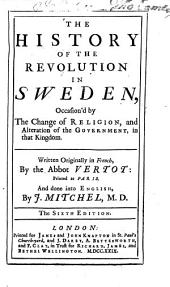 The History of the Revolution in Sweden ...