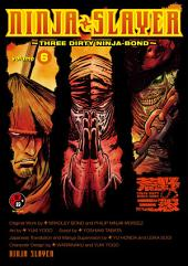 NINJA SLAYER 6�@-THREE DIRTY NINJA-BOND-