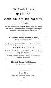 Dr. Martin Luthers Briefe, sendschreiben und bedenken: vollständig aus den verschiedenen ausgaben seiner werke und briefe, aus andern büchern und noch unbenutzen handschriften gesammelt, Band 6