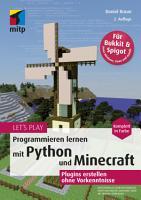 Let   s Play  Programmieren lernen mit Python und Minecraft PDF