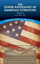 The Dover Anthology of American Literature: From 1865 to 1922