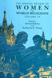 Annual Review of Women in World Religions, The: Volume IV, Volume 4