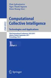 Computational Collective IntelligenceTechnologies and Applications: Third International Conference, ICCCI 2011, Gdynia, Poland, September 21-23, 2011, Proceedings, Part 1