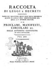 Raccolta di leggi, decreti, proclami, manifesti ec. Pubblicati dalle autorità costituite. Volume 1.\-43!: Volume 13
