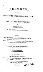 Sermons Principally Designed to Strengthen the Faith and Increase the Devotedness of Christians in the Present Remarkable Era