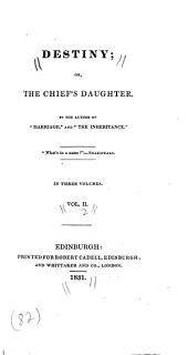 Destiny; Or, The Chief's Daughter: Volume 2