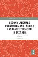 Second Language Pragmatics and English Language Education in East Asia