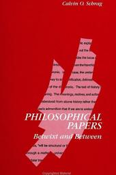 Philosophical Papers: Betwixt and Between