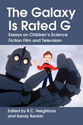 The Galaxy Is Rated G Book PDF