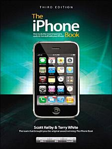 The iPhone Book, Third Edition (Covers iPhone 3GS, iPhone 3G, and iPod Touch)
