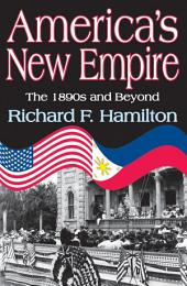America's New Empire: The 1890s and Beyond