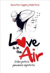 Love is in the air: El libro perfecto para amores imperfectos