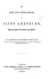 The Life and Revelations of Saint Gertrude ... By a Religious of the Order of Poor Clares, Etc