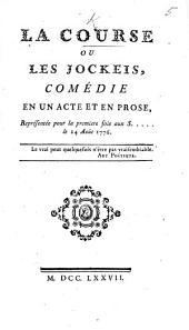 La Course, ou les Jockeis, comédie, etc. [By Louis de Laus de Boissy.]