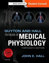 Guyton and Hall Textbook of Medical Physiology: Edition 13