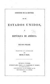 Compendio de la historia de los Estados Unidos: ó, República de América