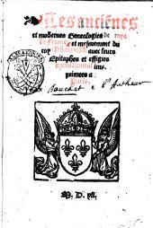 Les Anciennes et modernes genealogies de roys de France, et mesmement du roy Pharamond, avec leurs epitaphes et effigies nouuellement imprimees a Paris