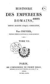 Histoire des empereurs romains depuis Auguste jusqu'a Constantin. Par Crevier. Tome premier [-sixième].
