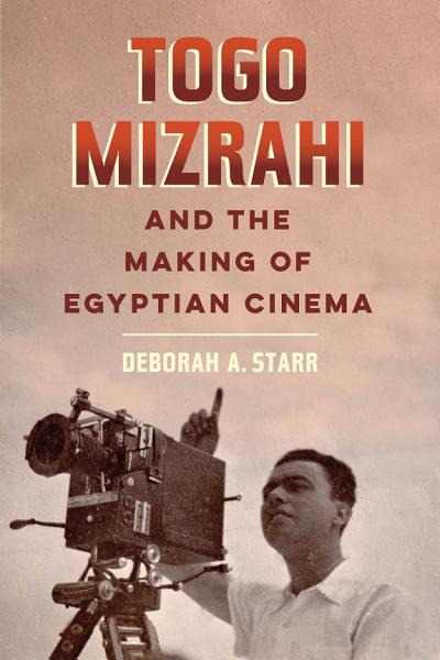 Download Togo Mizrahi and the Making of Egyptian Cinema Book