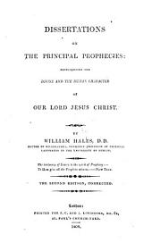 Dissertations on the principal prophecies representing the divine and the human character of our Lord Jesus Christ