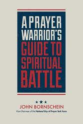A Prayer Warrior S Guide To Spiritual Battle Book PDF
