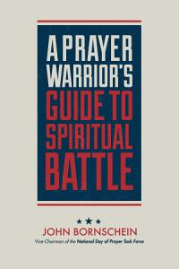 A Prayer Warrior s Guide to Spiritual Battle Book