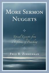 More Sermon Nuggets: Topical Excerpts from a Lifetime of Preaching