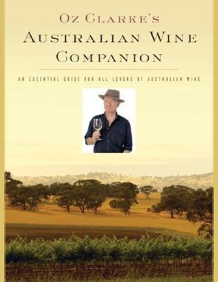 Download Oz Clarke s Australian Wine Companion Book