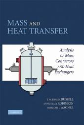 Mass and Heat Transfer: Analysis of Mass Contactors and Heat Exchangers