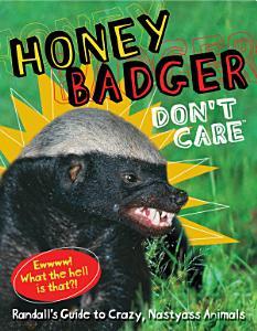 Honey Badger Don t Care Book