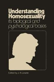 Understanding Homosexuality  Its Biological And Psychological Bases
