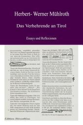 Das Verhehrende an Tirol: Essays und Reflexionen