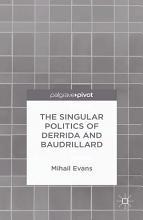 The Singular Politics of Derrida and Baudrillard PDF