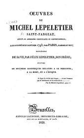 Oeuvres de Michel Lepeletier Saint-Fargeau: député aux assemblées constituante et conventionelle, assassiné le 20 janvier 1793, par Paris, garde du roi; précédées de sa vie
