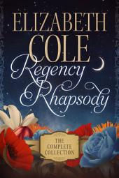 Regency Rhapsody: The Complete Collection