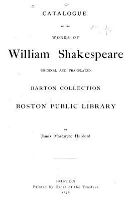 Catalogue of the Works of William Shakespeare  Original and Translated