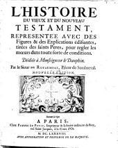 L'histoire du vieux et du nouveau testament, representee(etc.)