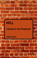 Mill  A Guide for the Perplexed PDF