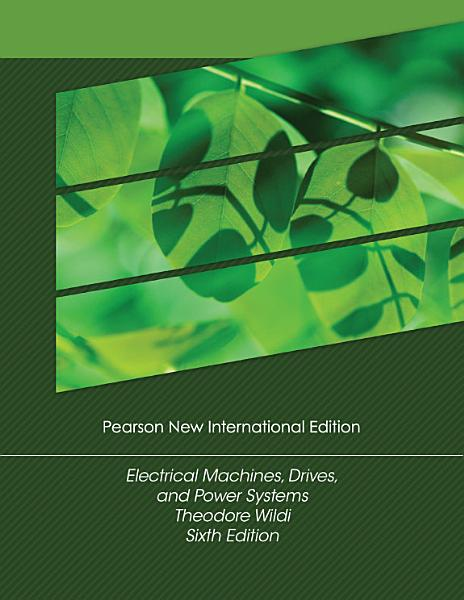 Electrical Machines Drives And Power Systems Pearson New International Edition