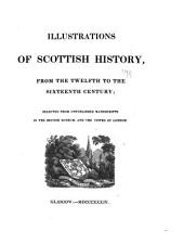 Illustrations of Scottish history: from the twelfth to the sixteenth century