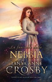 La fanciulla dalla nebbia: Un Romance Medievale