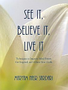 See It  Believe It  Live It Book