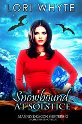 Snowbound at Solstice: A Christmas Novella