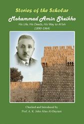 Stories Of The Scholar Mohammad Amin Sheikho Book PDF